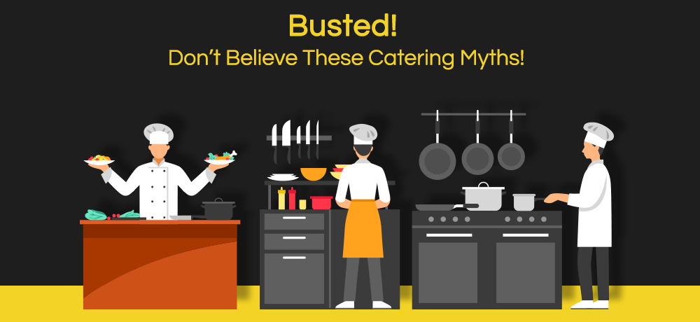 Busted! Don't Believe These Catering Myths!