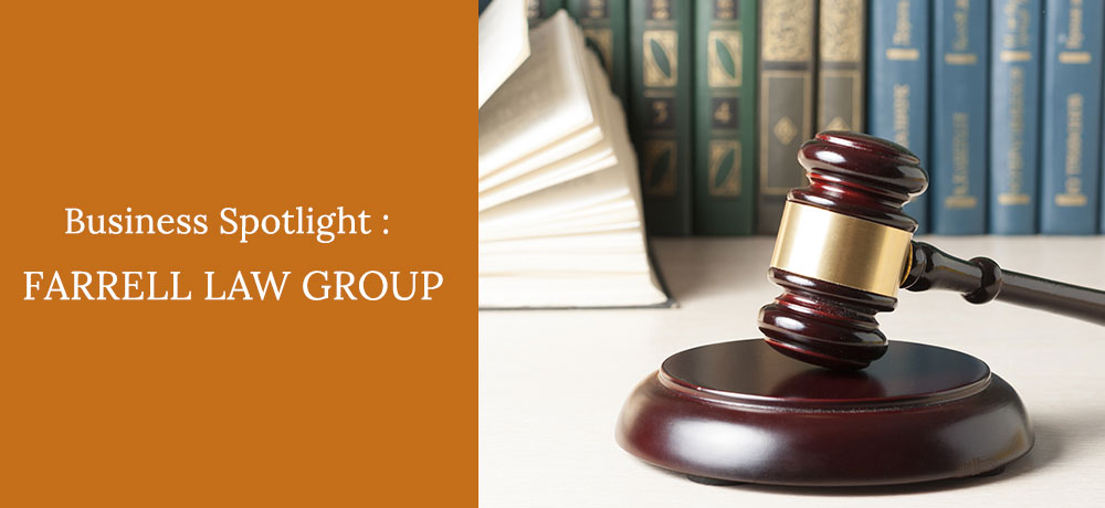 Business Spotlight : Farrell Law Group