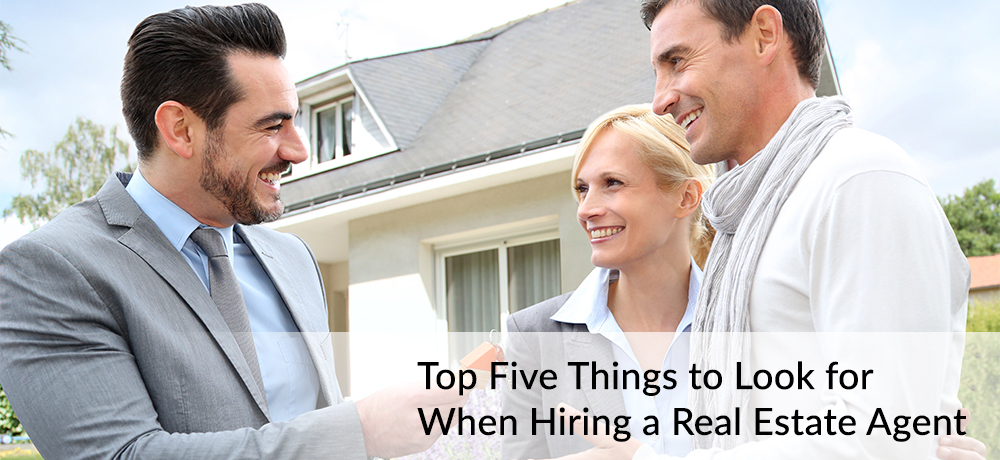 5 things to llok for when hiring real estate agent