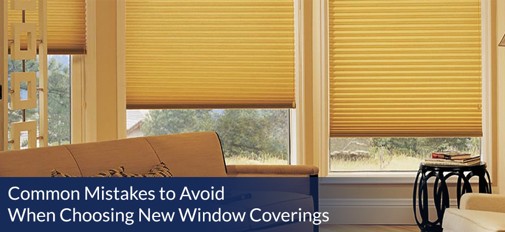 Common Mistakes to Avoid When Choosing New Window Coverings