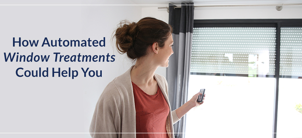 How Automated Window Treatments Could Help You