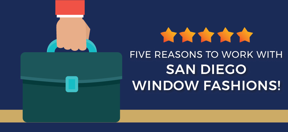 Why You Should Choose San Diego Window Fashions!