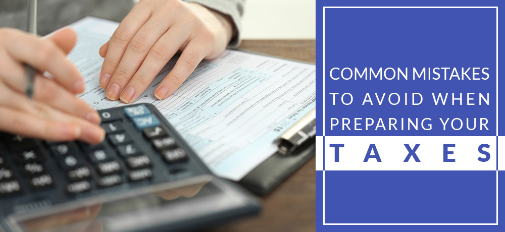 Common Mistakes to Avoid When Preparing your Taxes