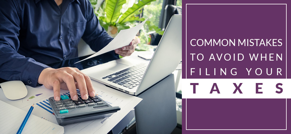 Common Mistakes to Avoid When Filing your Taxes