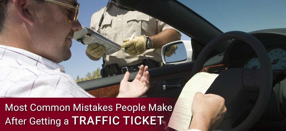 Most Common Mistakes People Make After Getting a Traffic Ticket