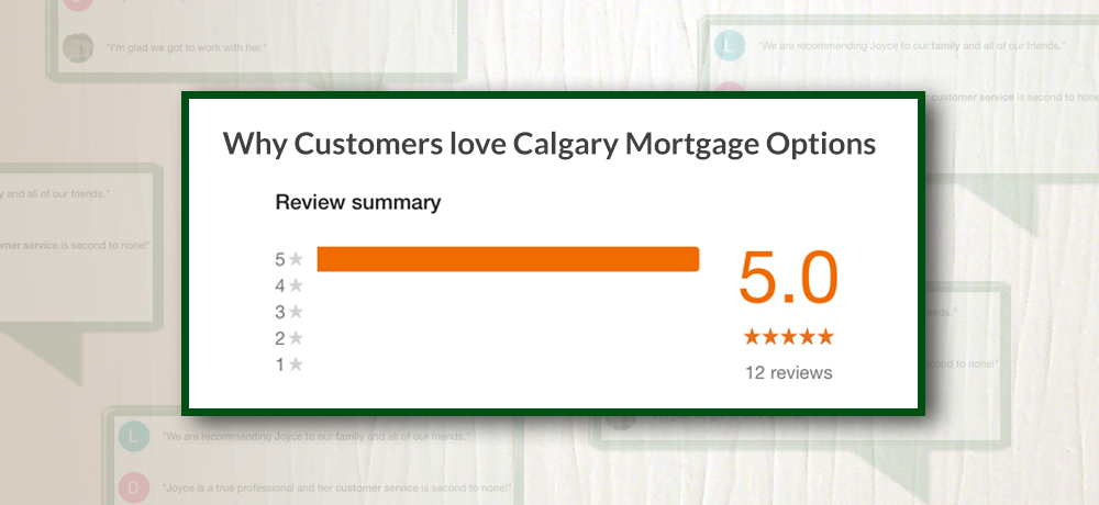 Why Customers love Calgary Mortgage Options