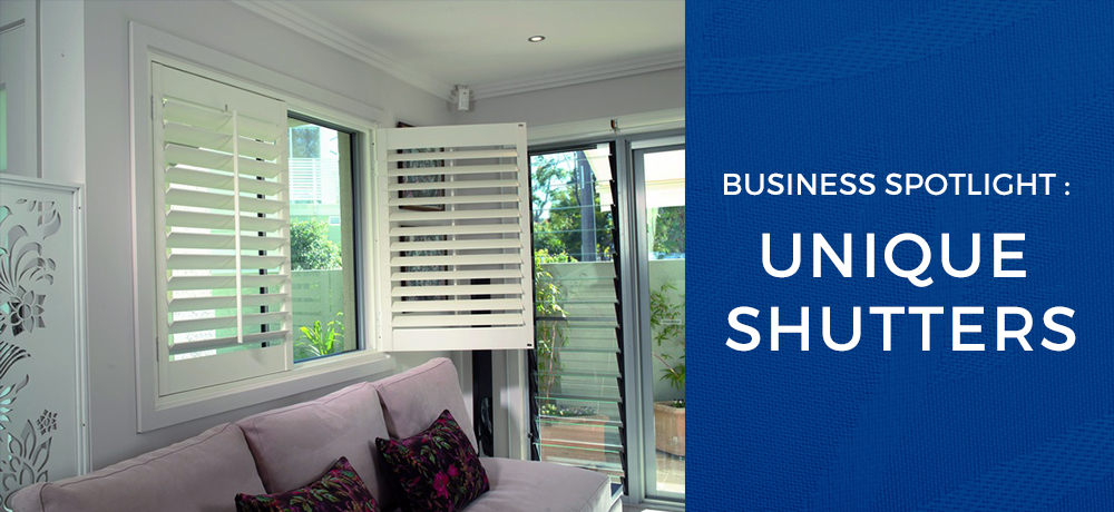 Business Spotlight : Unique Shutters