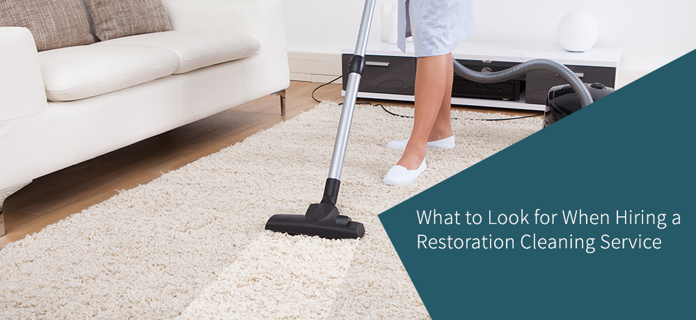 What to Look for When Hiring a Restoration Cleaning Service