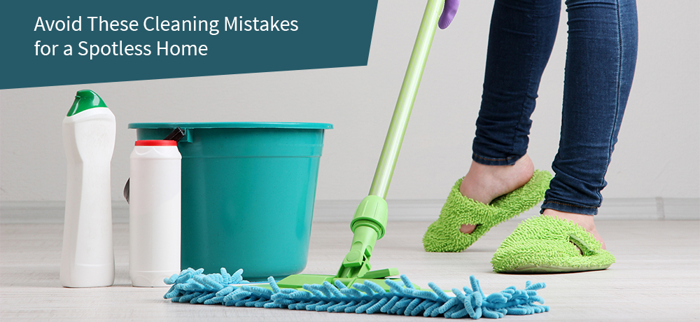 Avoid These Cleaning Mistakes for a Spotless Home