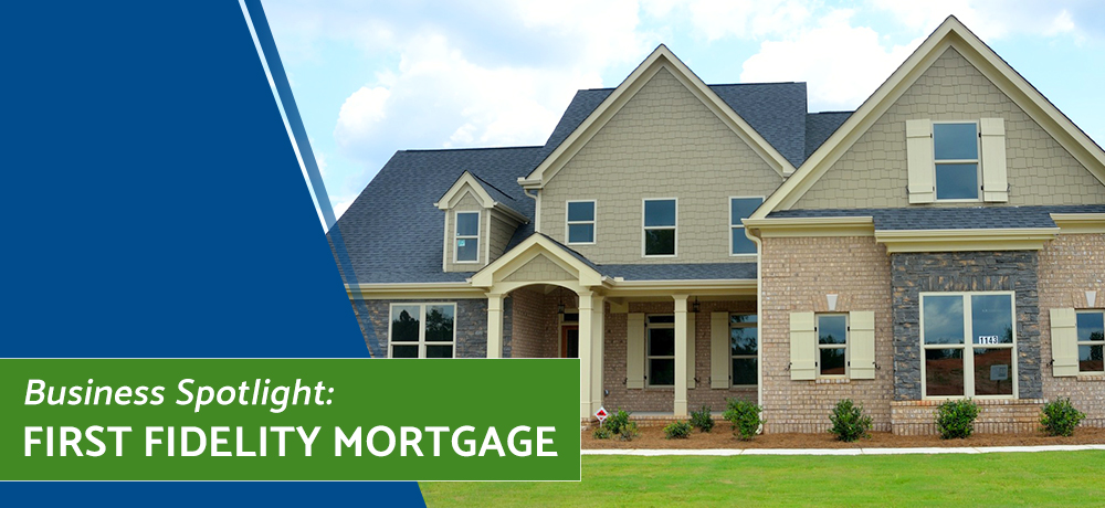 Business Spotlight: First Fidelity Mortgage
