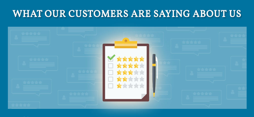 What Our Customers are Saying About Us