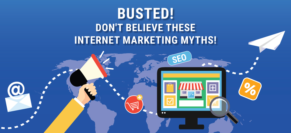 Busted! Don't Believe These Internet Marketing Myths!