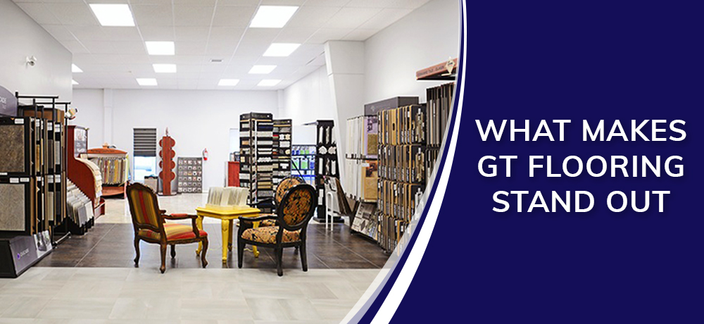 What Makes GT Flooring Stand Out