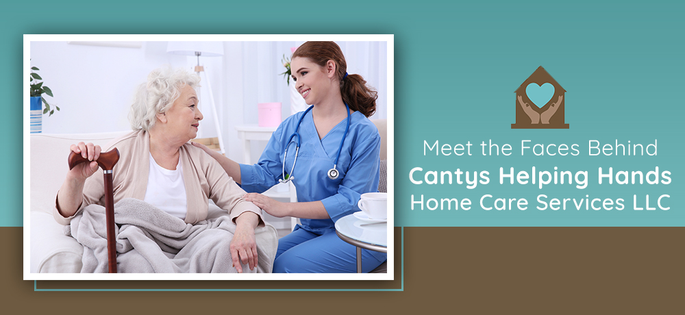 Meet the Faces Behind Cantys Helping Hands Home Care Services LLC