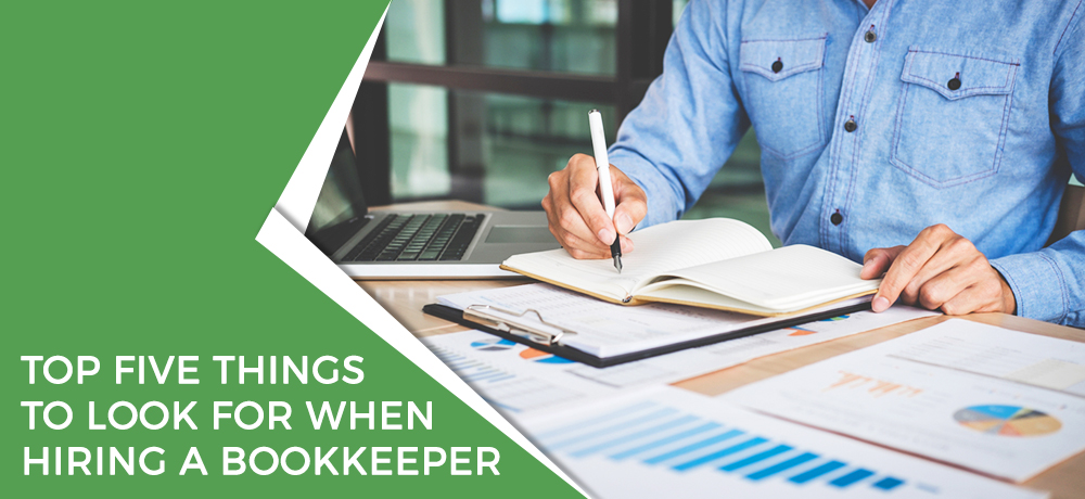 Top Five Things to Look For When Hiring a Bookkeeper