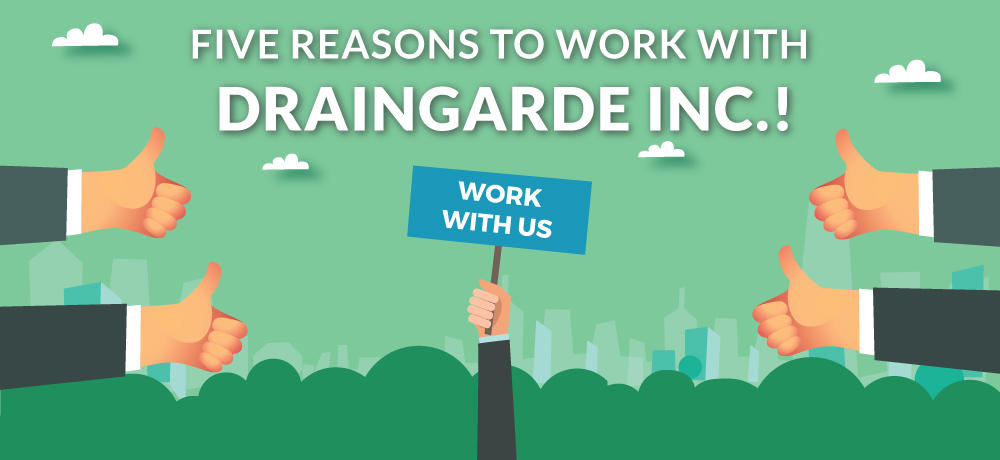 Why You Should Choose Draingarde Inc.