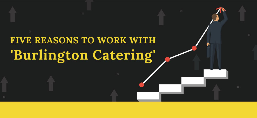 Why You Should Choose Burlington Catering!