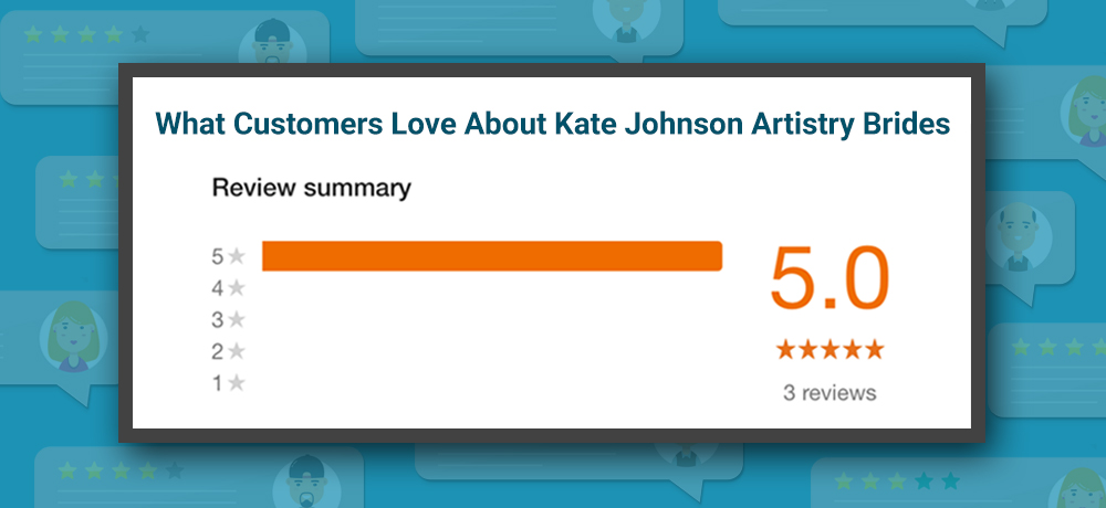 What Customers Love About Kate Johnson Artistry Brides