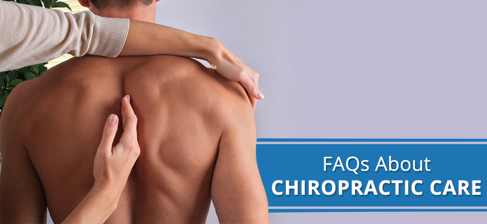 Frequently Asked Questions About Chiropractic Care
