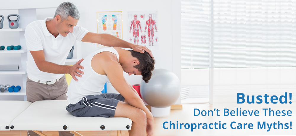 Busted! Don't Believe These Chiropractic Care Myths!