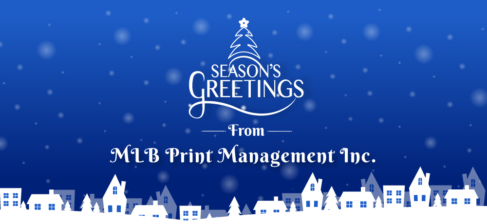 Season's Greetings from MLB Print Management Inc.