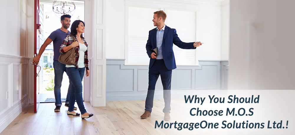 Why You Should Choose M.O.S MortgageOne Solutions Ltd.!