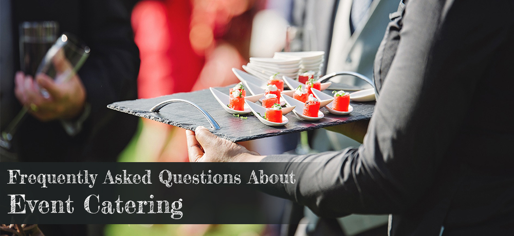 Frequently Asked Questions About Event Catering