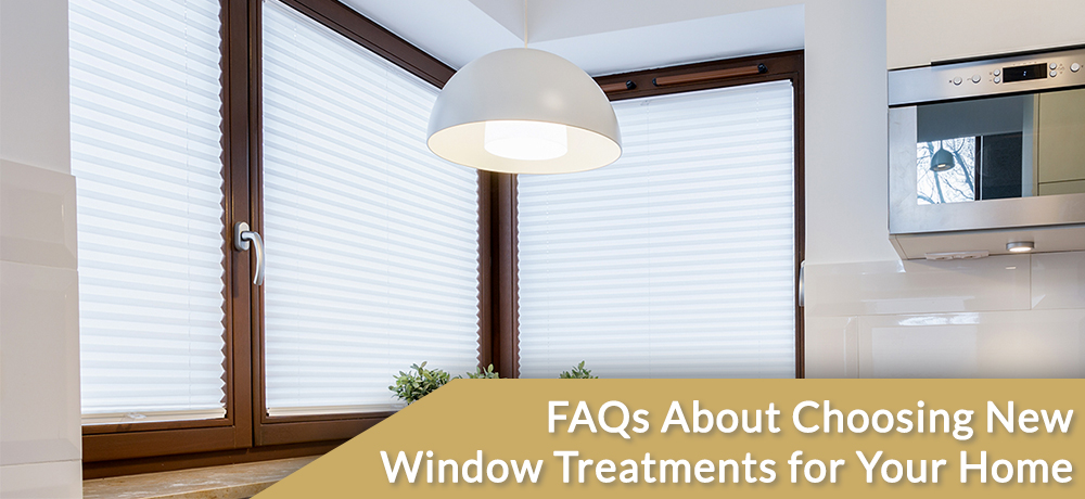 Frequently Asked Questions About Choosing New Window Treatments for Your Home