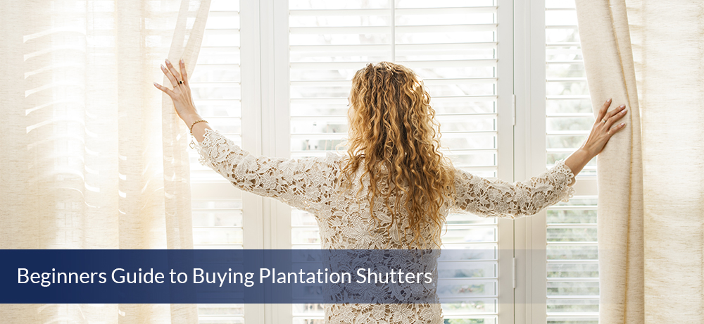 Beginners Guide to Buying Plantation Shutters