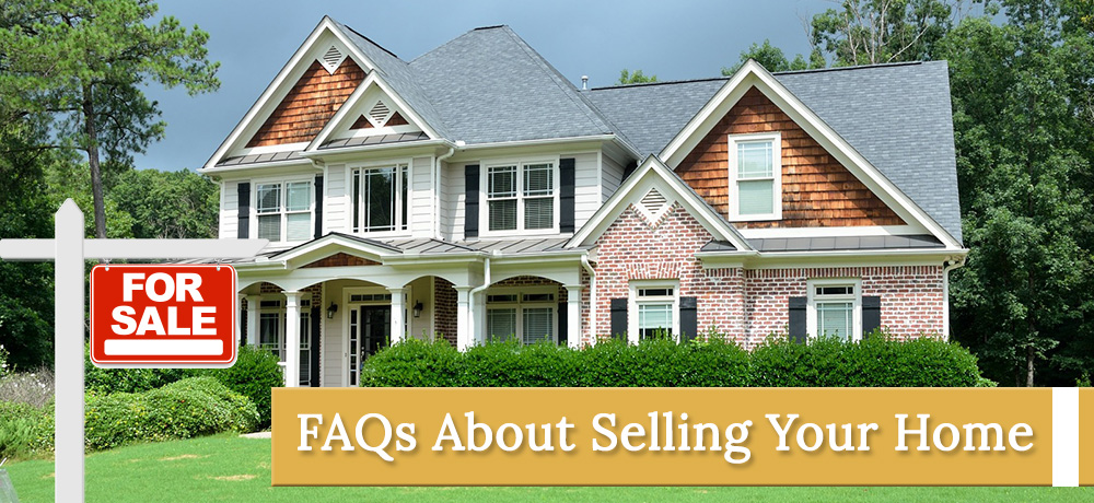 Frequently Asked Questions About Selling Your Home