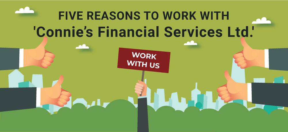 Why You Should Choose Connie's Financial Services Ltd.!