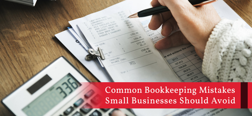 Common Bookkeeping Mistakes Small Businesses Should Avoid