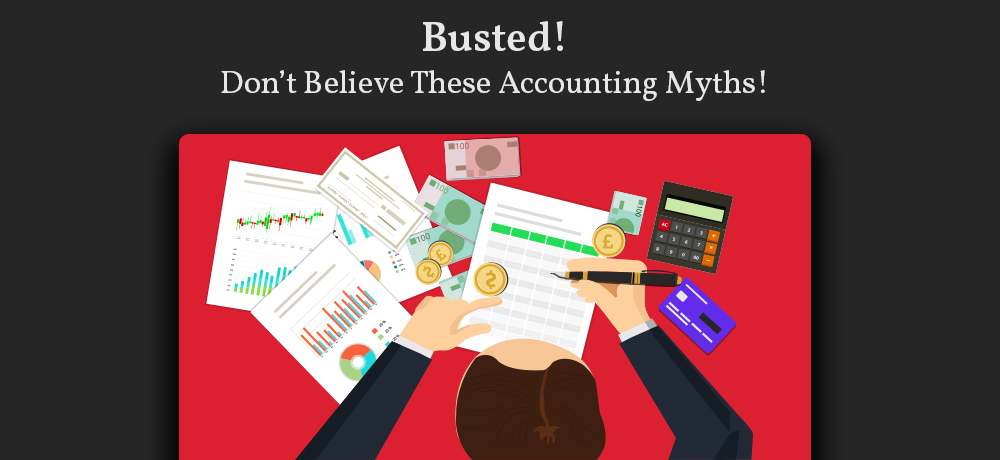 Busted! Don't Believe These Accounting Myths!