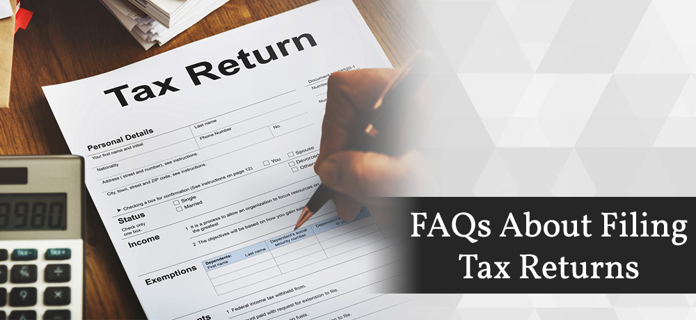 Frequently Asked Questions About Filing Tax Returns