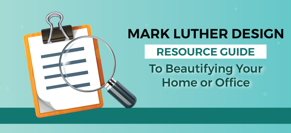 A Resource Guide To Beautifying Your Home or Office