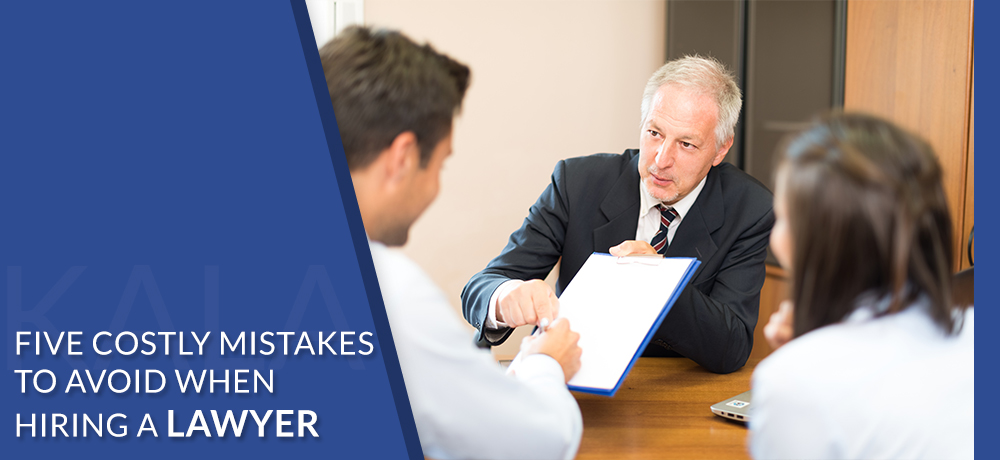 Five Costly Mistakes to Avoid When Hiring a Lawyer
