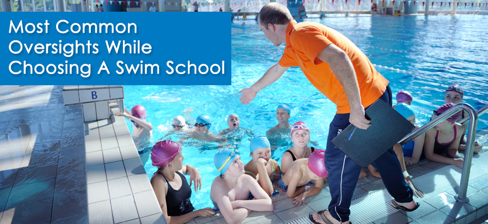 Most Common Oversights While Choosing A Swim School