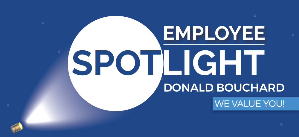 Employee Spotlight: Donald Bouchard
