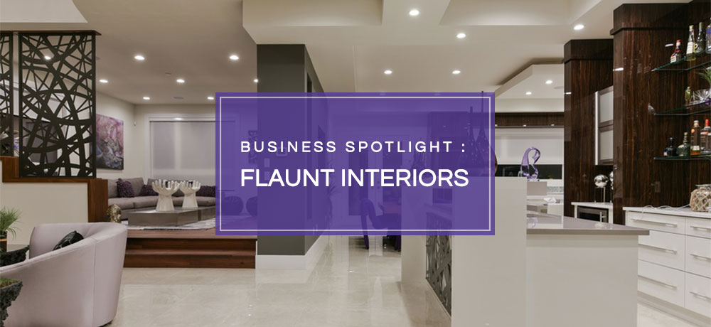 Business Spotlight : Flaunt Interiors