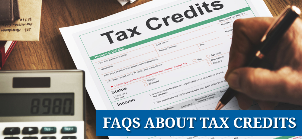 Frequently Asked Questions About Tax Credits