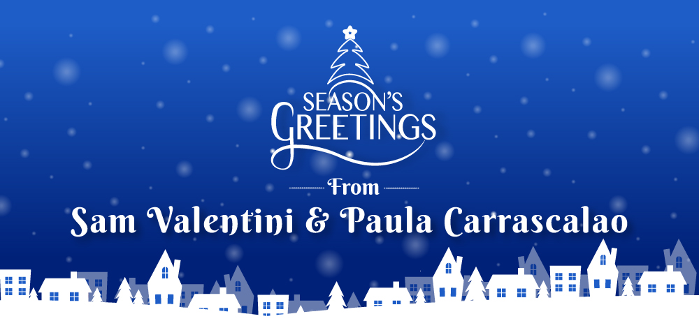 Season's Greetings from Sam Valentini & Paula Carrascalao