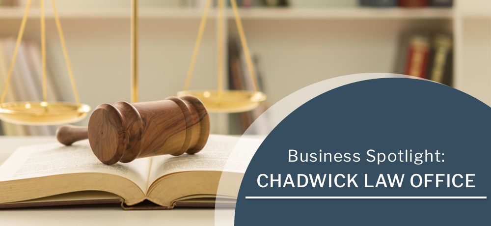Business Spotlight: Chadwick Law Office