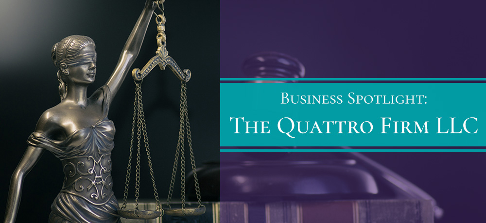 Business Spotlight: The Quattro Firm LLC