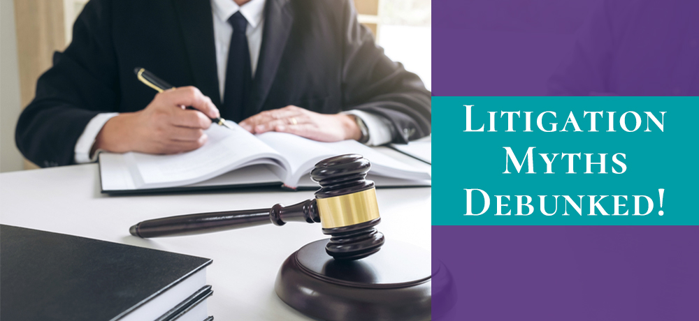 Litigation Myths Debunked!