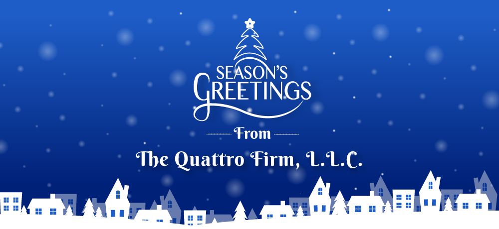 Season's Greetings from The Quattro Firm, L.L.C.