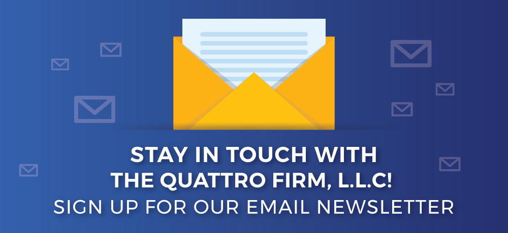 Stay In Touch With The Quattro Firm, L.L.C!