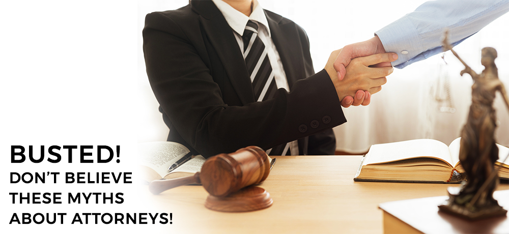 Busted! Don't Believe These Myths About Attorneys!