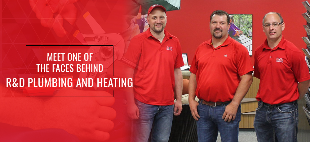 Meet One Of The Faces Behind R&D Plumbing and Heating
