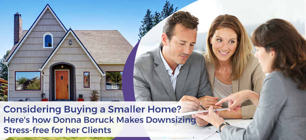 Considering Buying a Smaller Home? Here's how Donna Boruck Makes Downsizing Stress-free for her Clients