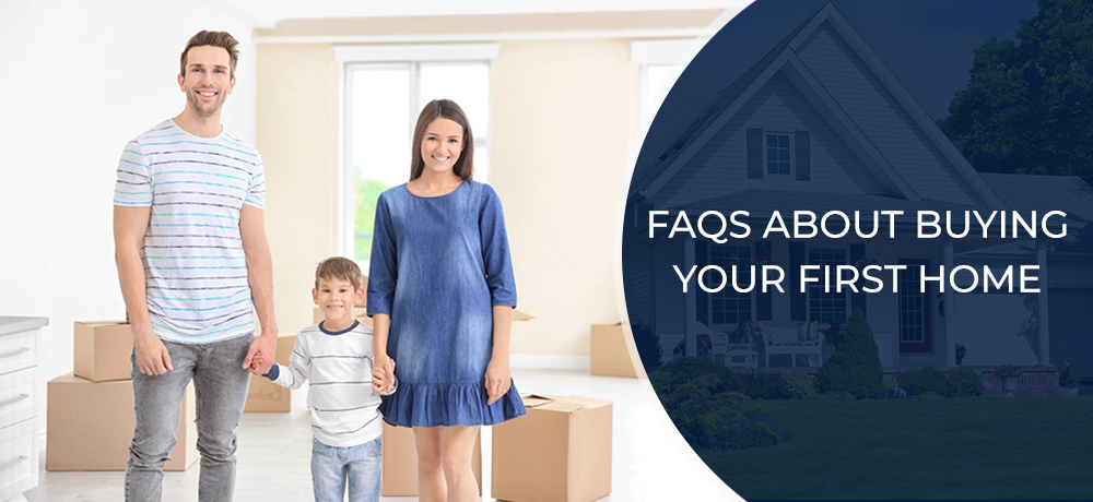 Frequently Asked Questions About Buying Your First Home